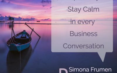 7 Simple Ways to Stay Calm in Every Business Conversation